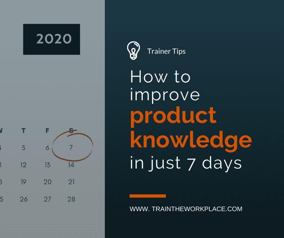 Trainer Tip How To Improve Prodcut Knowledge In Just 7 Days
