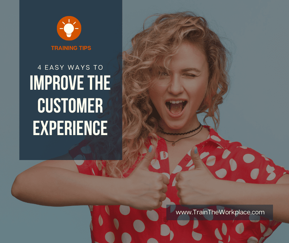 4 easy ways to improve the customer experience